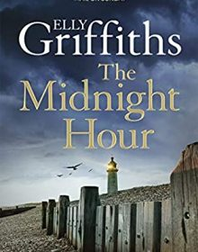 The Midnight Hour (Stephens & Mephisto 6) Release Date? Elly Griffiths 2021 New Book