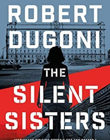 When Will The Silent Sisters (Charles Jenkins 3) Release? Robert Dugoni 2022 New Book