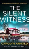 The Silent Witness (Detective Amanda Steele 3) Release Date? Carolyn Arnold 2021 New Book