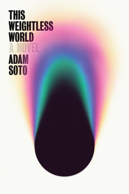 This Weightless World By Adam Soto Release Date? 2021 Debut Releases