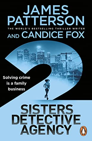 2 Sisters Detective Agency Release Date? James Patterson & Candice Fox 2021 New Book