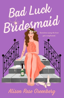 Bad Luck Bridesmaid By Alison Rose Greenberg Release Date? 2022 Debut Releases