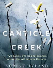 Canticle Creek Release Date? Adrian Hyland 2021 New Book