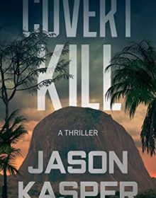 When Does Covert Kill (Shadow Strike Book 3) Come Out? Jason Kasper 2021 New Releases