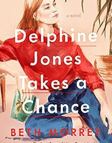 Delphine Jones Takes A Chance Release Date? Beth Morrey 2022 New Book