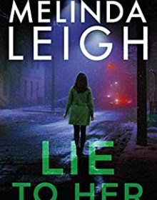 Lie To Her (Bree Taggert #6) Release Date? Melinda Leigh 2023 New Book