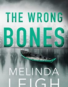 When Does The Wrong Bones (Widow's Island #10) Come Out? Melinda Leigh 2022 New Book